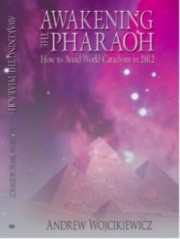 Awakening The Pharaoh – How to Avoid World Cataclysm in 2012